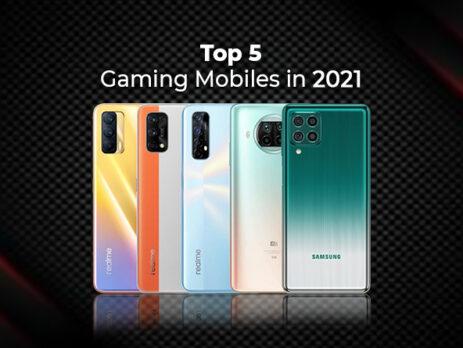 Top 5 Gaming Mobiles in 2021